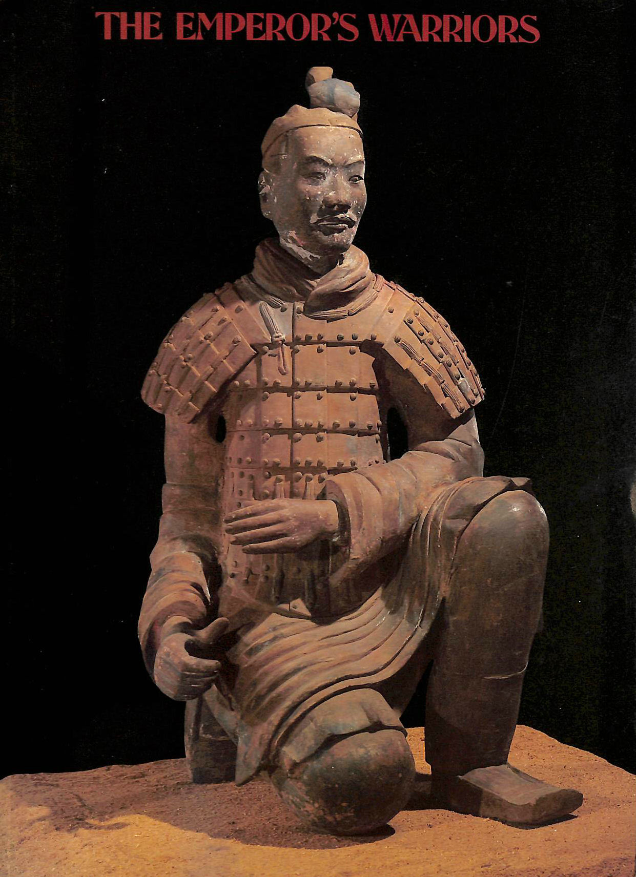 Image for THE EMPEROR'S WARRIORS, Catalogue of the Exhibition of terracotta Figures of Warriors and Horses of the Qin Dynasty of China