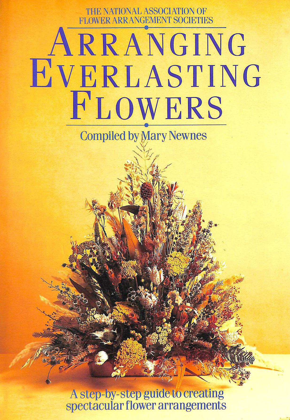 Image for National Association of Flower Arrangement Societies: Arranging Everlasting Flowers