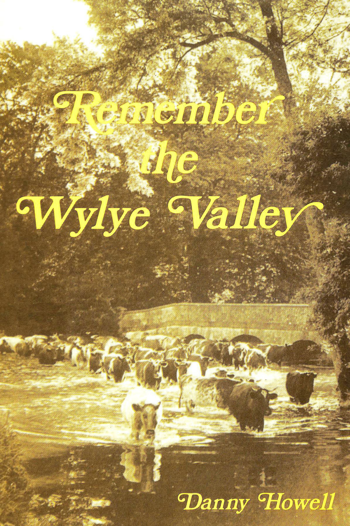 Image for Remember the Wylye Valley: An album of memories by senior citizens who lived or worked in the Wylye Valley during their younger days