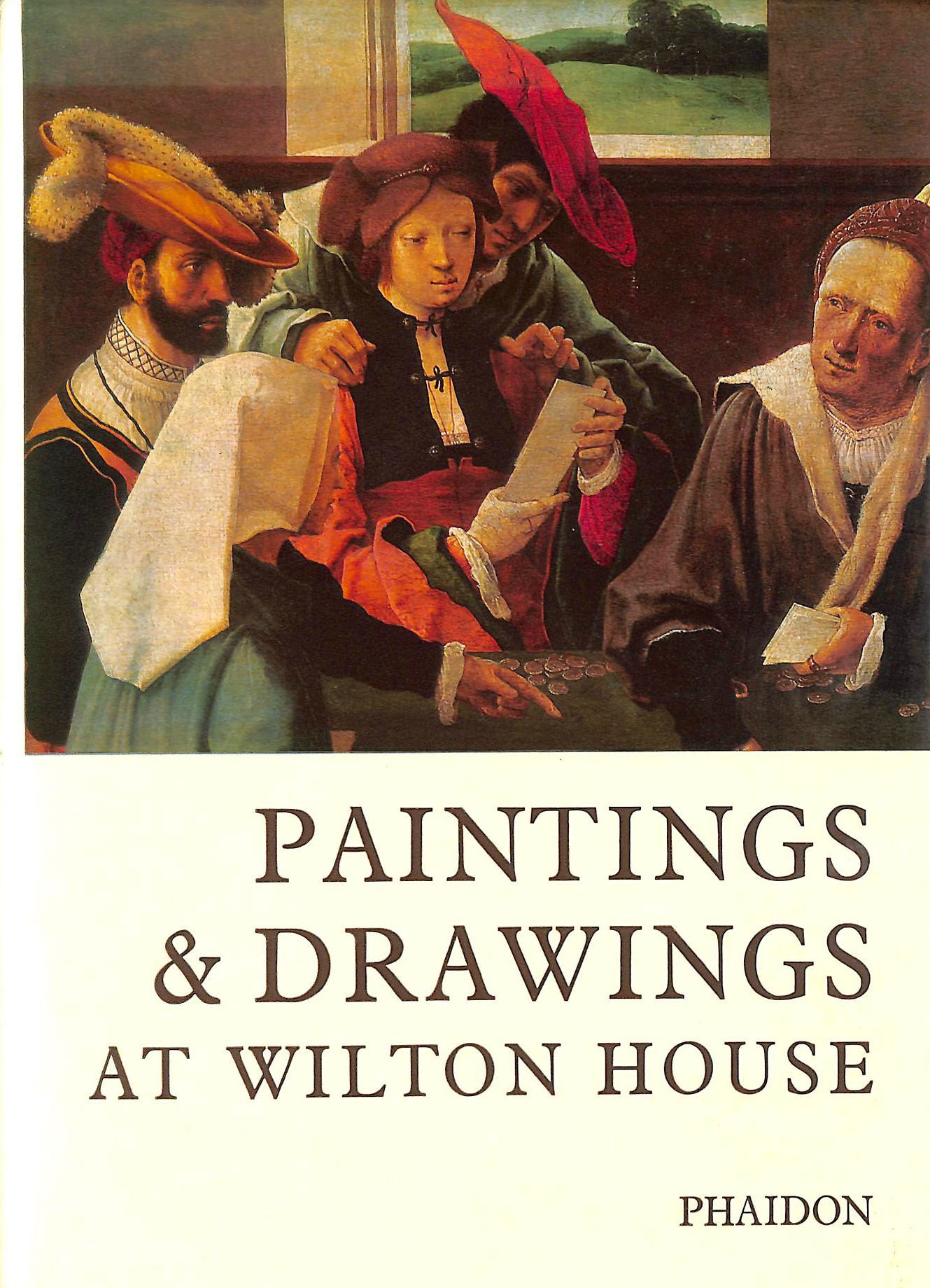 Image for A catalogue of the paintings and drawings in the collection at Wilton House, Salisbury, Wiltshire
