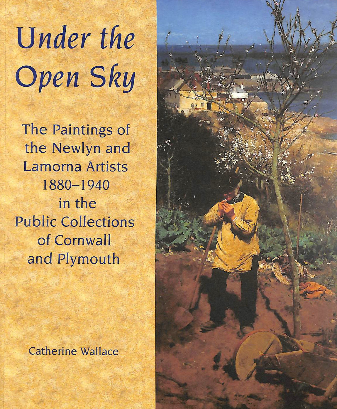 Image for Under the Open Sky: The Paintings of the Newlyn and Lamorna Artists 1880-1940 in the Public Collections of Cornwall and Plymouth