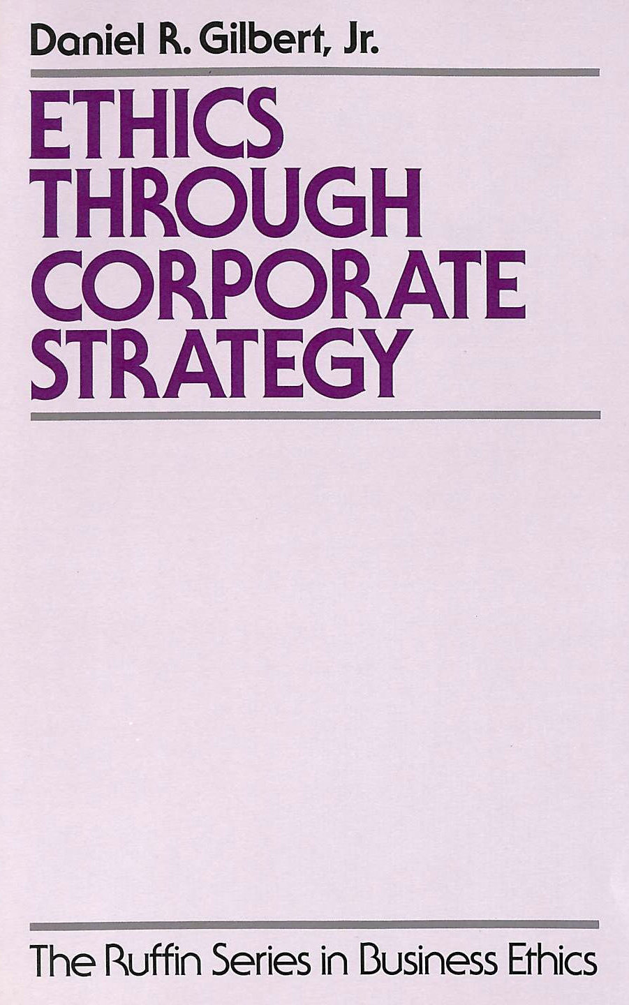Image for Ethics Through Corporate Strategy (The Ruffin Series in Business Ethics)