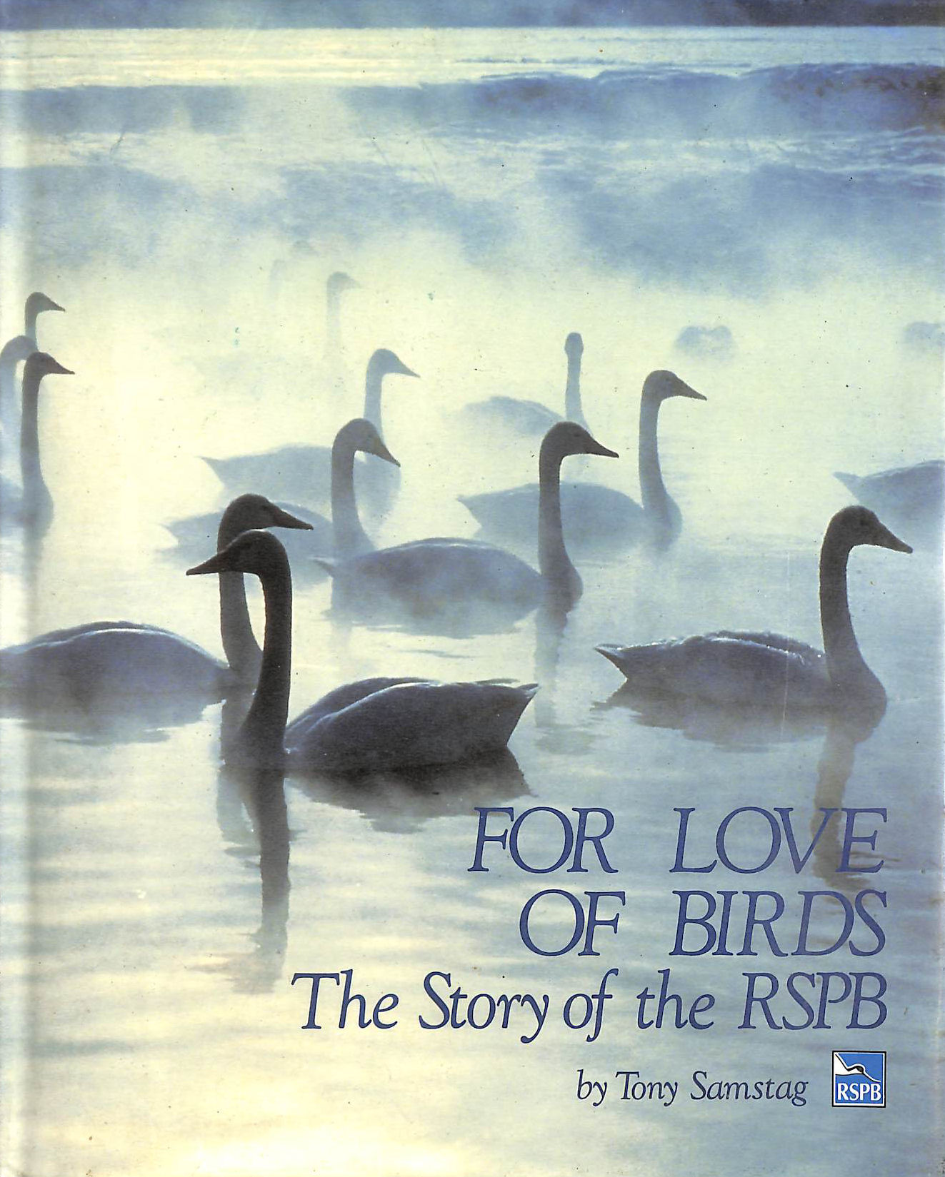 Image for For the Love of Birds: Story of the Royal Society for the Protection of Birds