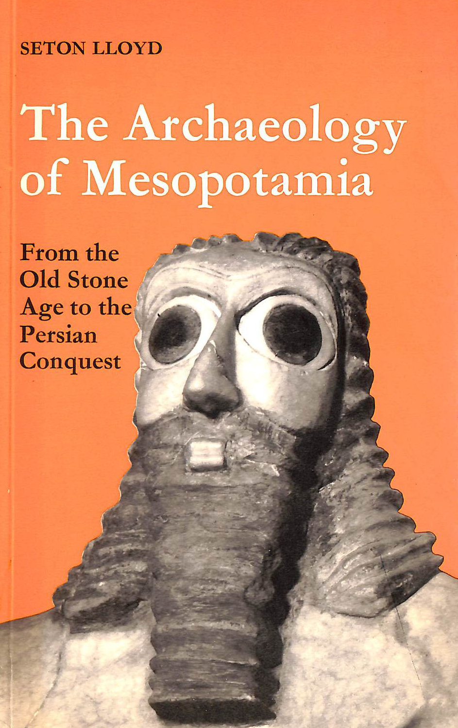 Image for Archaeology of Mesopotamia: From the Old Stone Age to the Persian Conquest