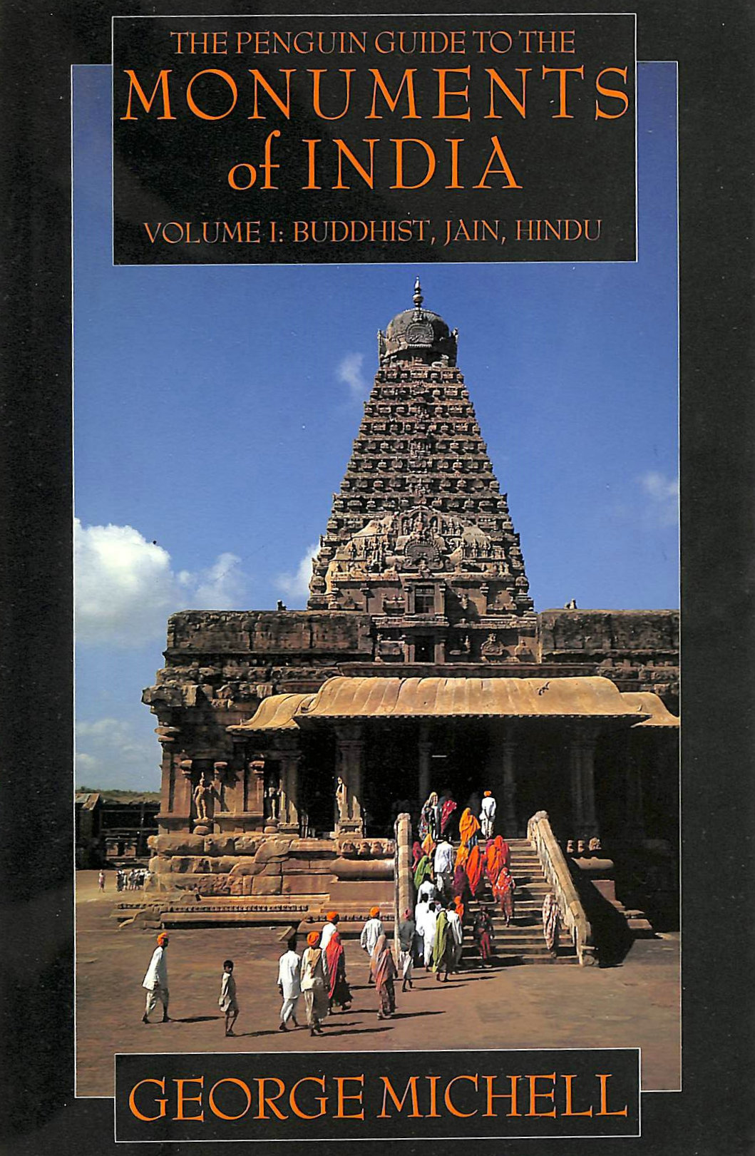 Image for The Penguin Guide to the Monuments of India: Buddhist, Jain, Hindu v. 1