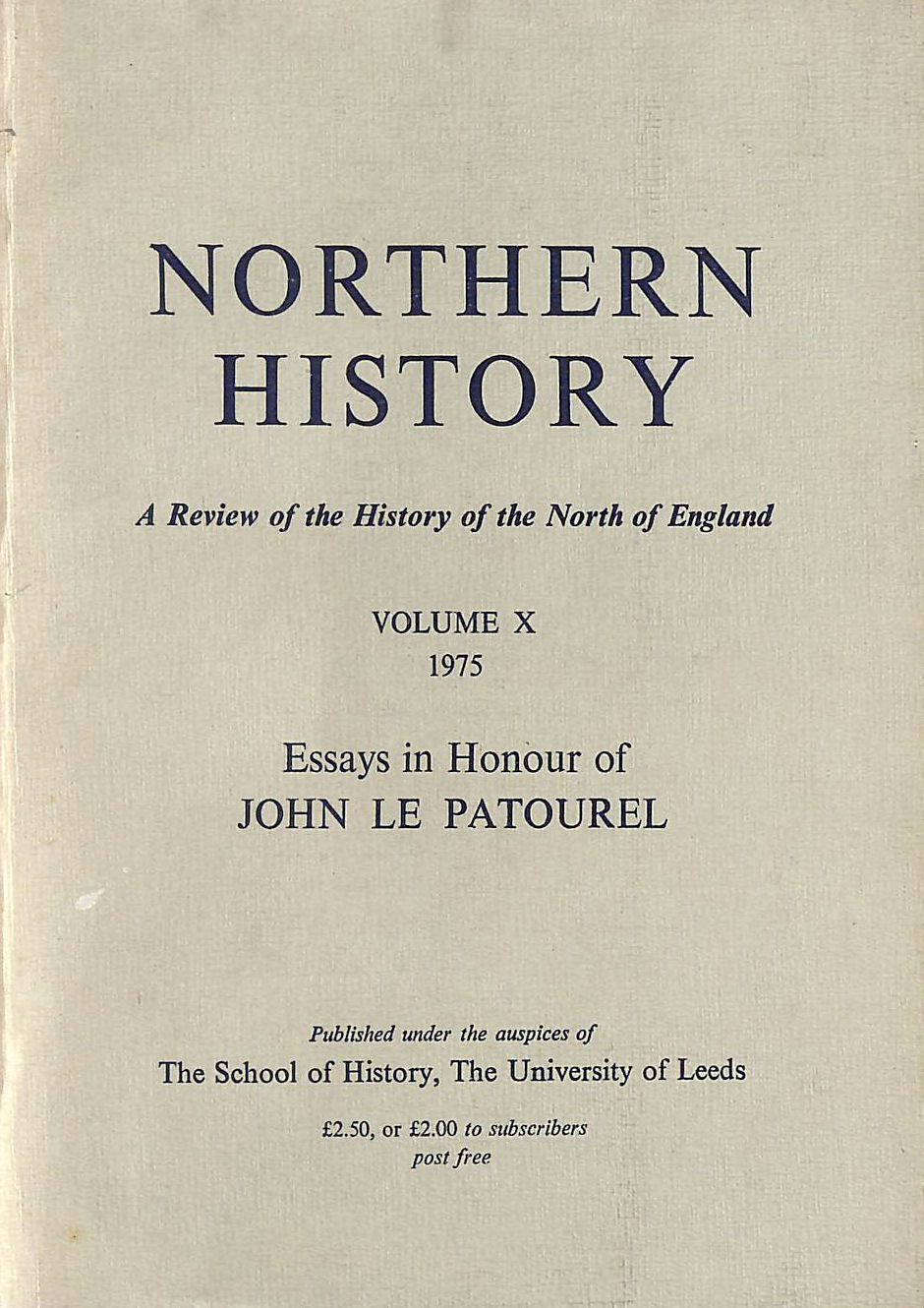 Image for Northern History : A Review of the History of the North of England Volume X 1975 Essays in Honour of John Le patourel