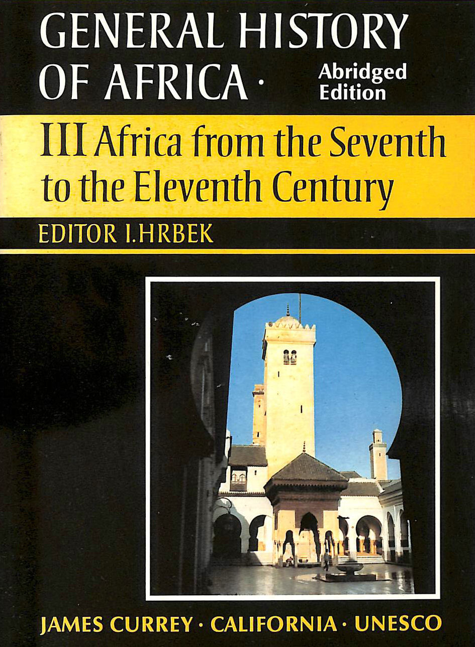 Image for General History of Africa volume 3: Africa from the 7th to the 11th Century: Africa from the Seventh to the Eleventh Century v. 3 (Unesco General History of Africa (abridged))
