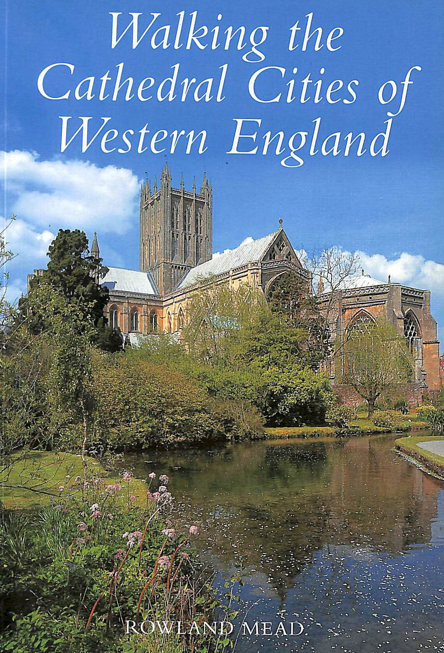 Image for Walking the Cathedral Cities of Western England (Walking S.)