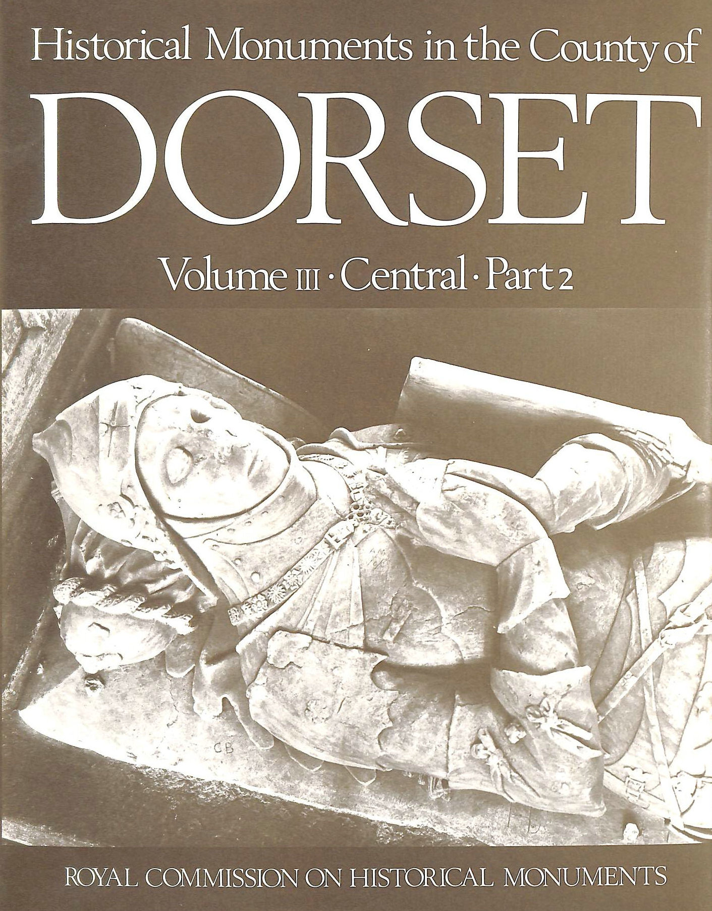 Image for Historical Monuments in the County of Dorset Volume 3 Central. Part 2