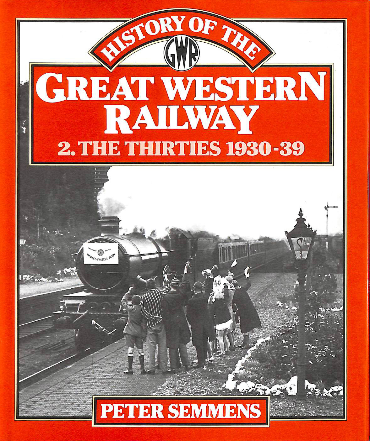Image for History of the Great Western Railway, Vol. 2: The Thirties 1930-39