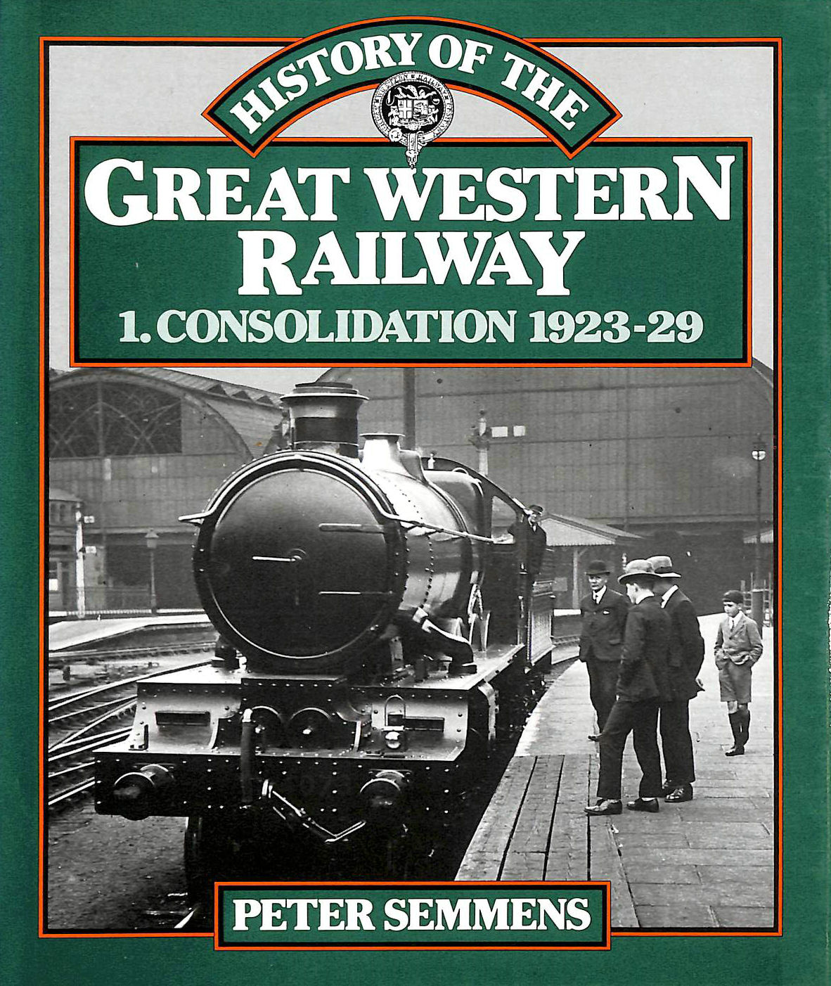 Image for History of the Great Western Railway, Vol. 1: Consolidation 1923 - 29