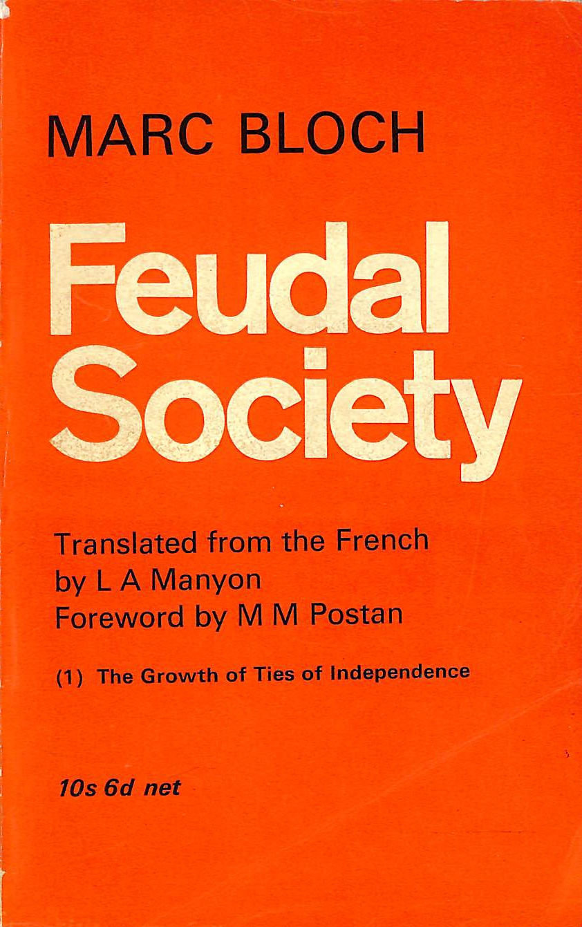 Image for Feudal Society: (1) The Growth of Ties of Dependence