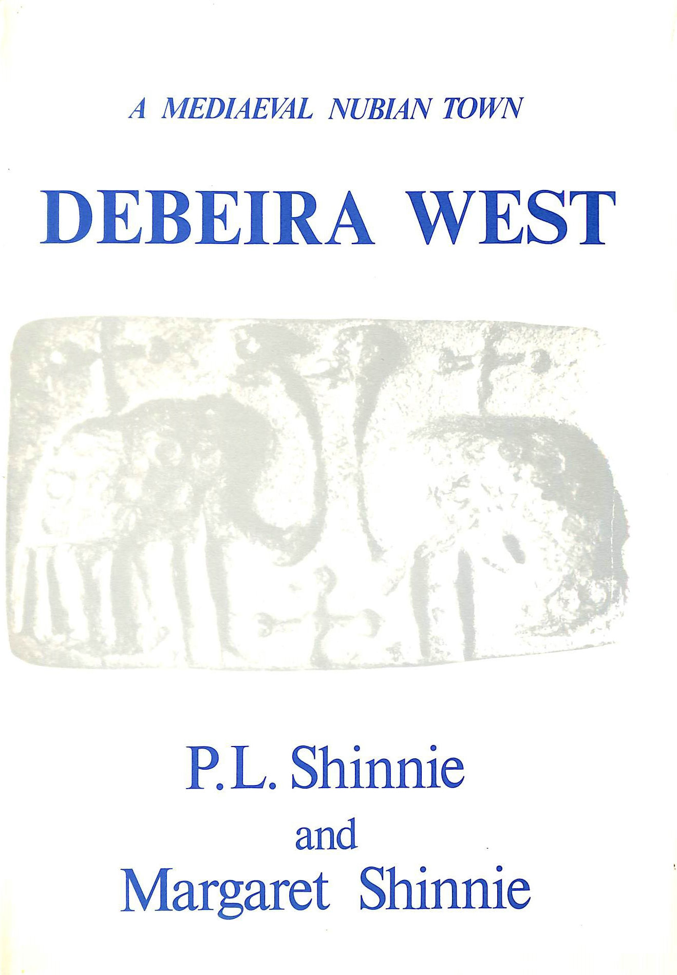 Image for Debeira West: A Medieval Nubian Town (A P Egyptology)