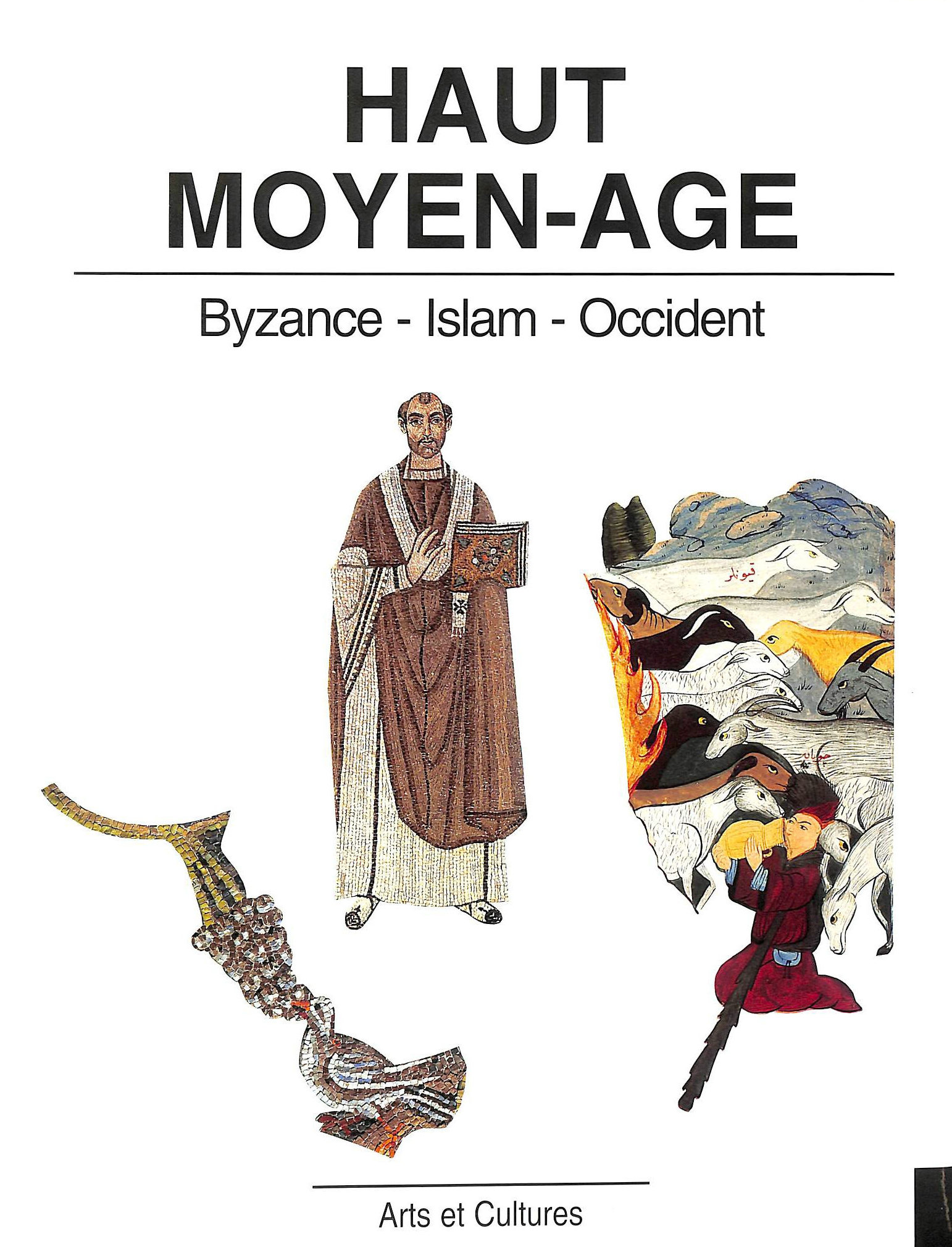 Image for Haut Moyen age : Byzance, Islam, Occident