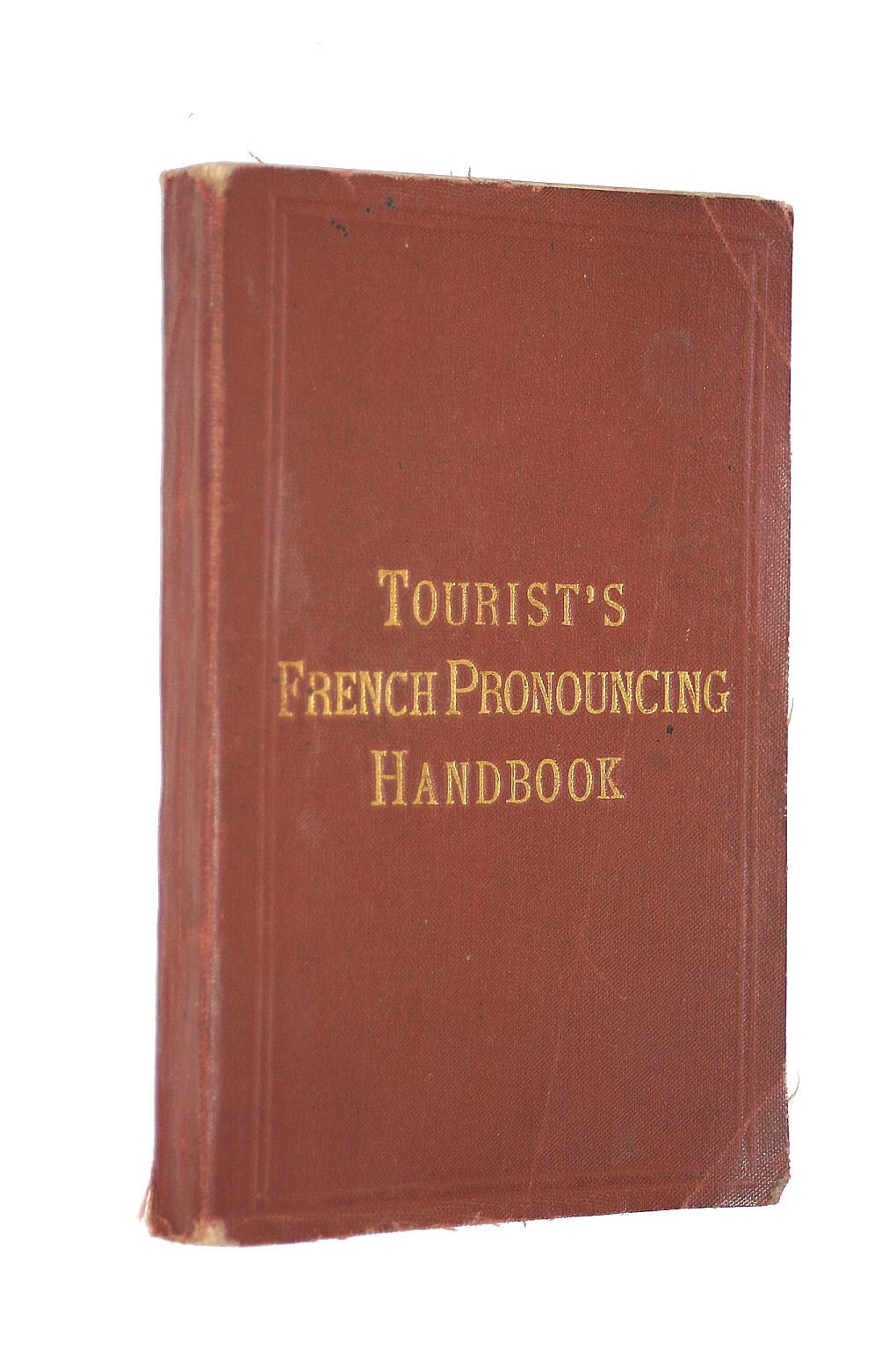 Image for The Tourist's french Pronouncing Handbook