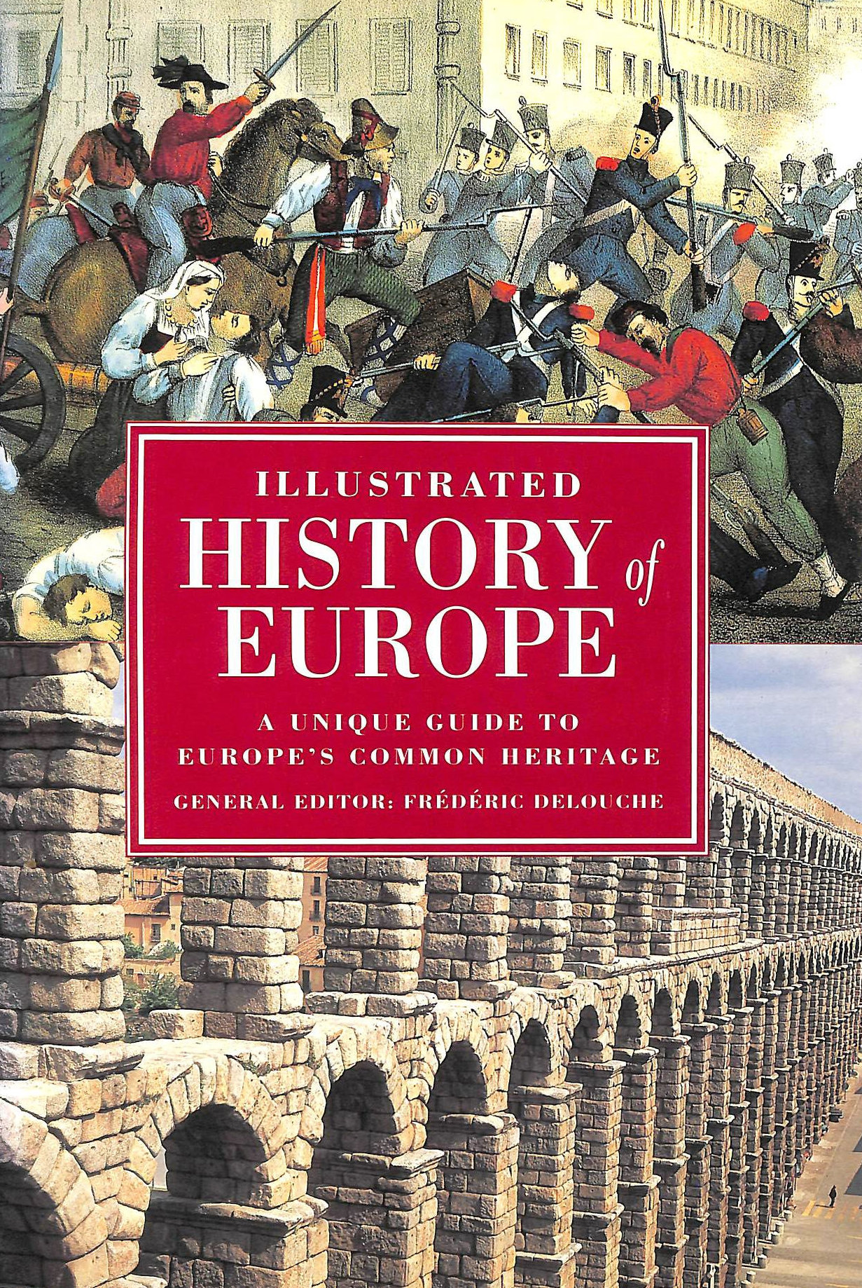 Image for Illustrated History of Europe: A Unique Guide to Europe's Common Heritage