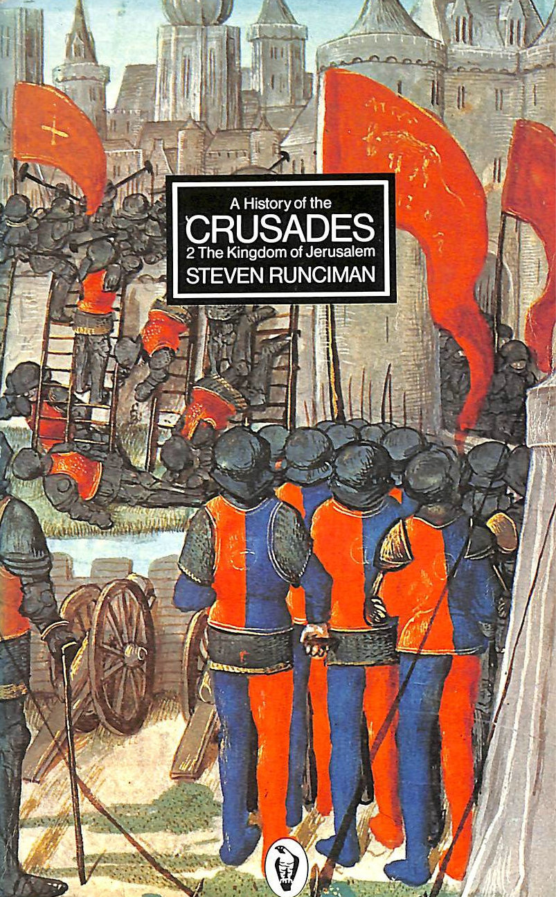 Image for A History of the Crusades,Vol. 2: The Kingdom of Jerusalem And the Frankish East 1100-1187: THe Kingdom of Jerusalem v. 2 (Peregrine Books)