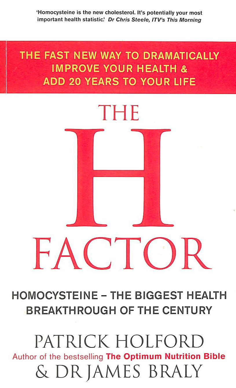 Image for The H Factor: The fast new way to dramatically improve your health and add 20 years to your life
