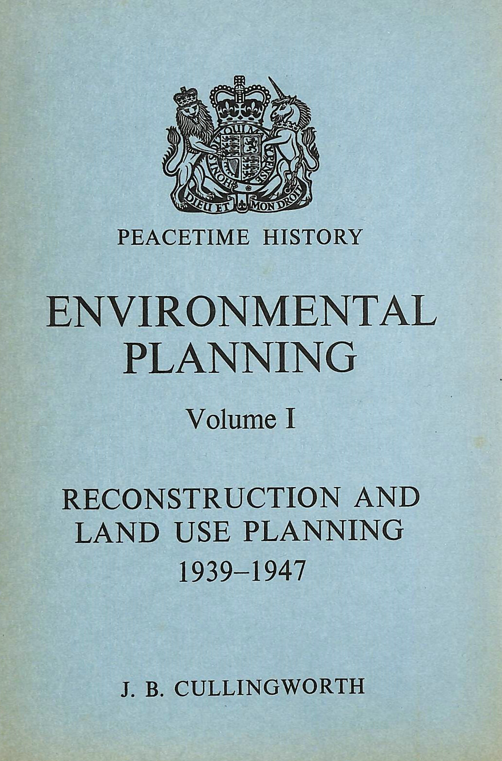 Image for Environmental Planning, 1939-69: Reconstruction and Land Use Planning, 1939-47 v. 1 ([Peacetime history])