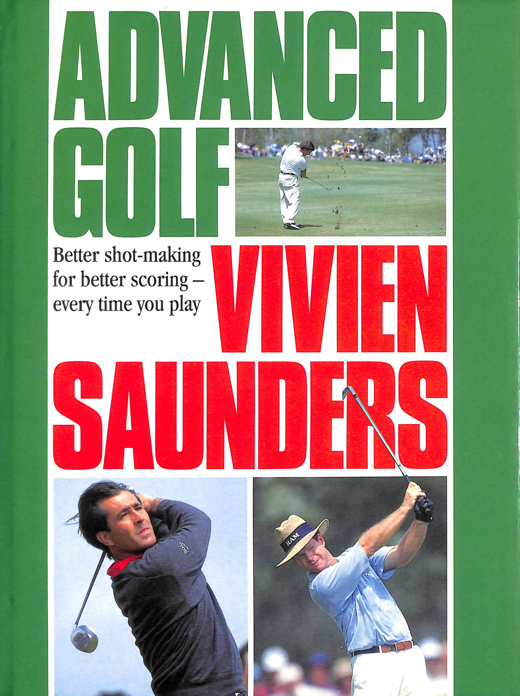 Image for Advanced Golf: Better Shot-making for Better Scoring Every time You Play