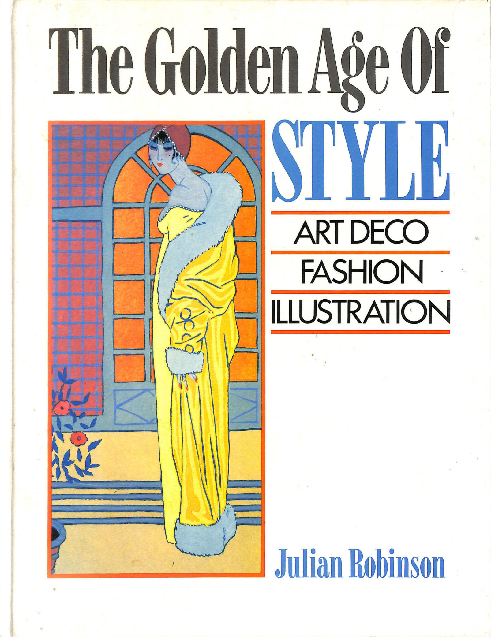 Image for The Golden Age of Style; Art Deco; Fashion, Illustration
