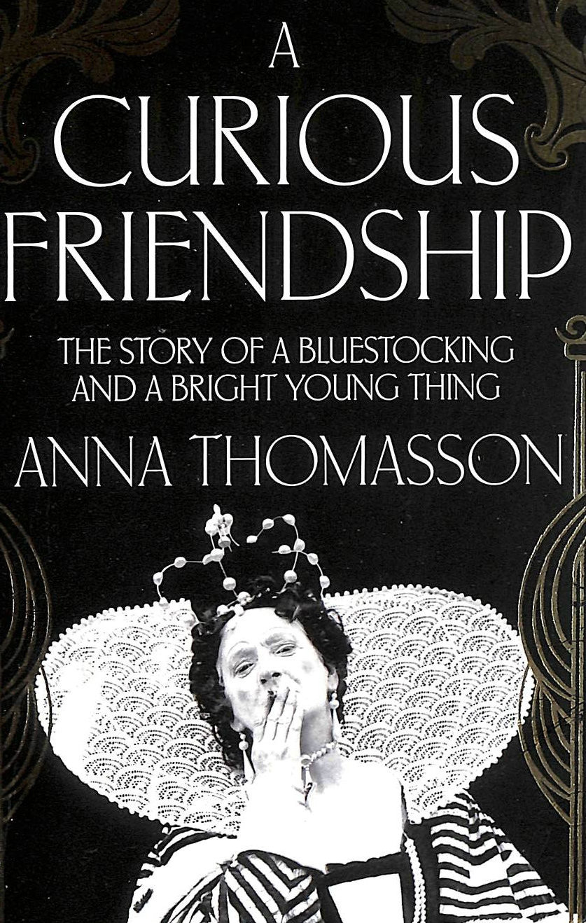 Image for A Curious Friendship: The Story of a Bluestocking and a Bright Young Thing