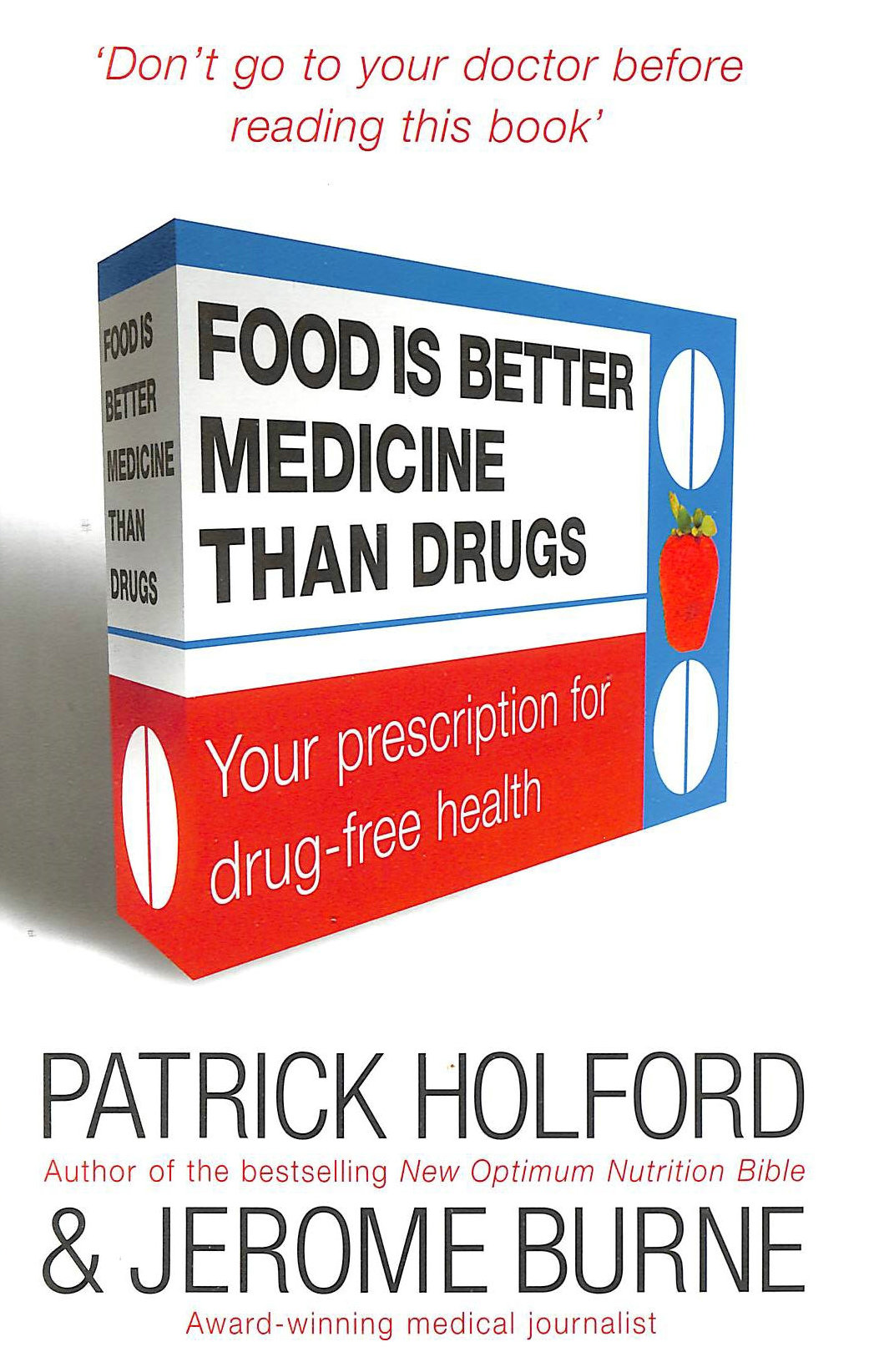 Image for Food Is Better Medicine Than Drugs: Your Prescription for Drug Free Health
