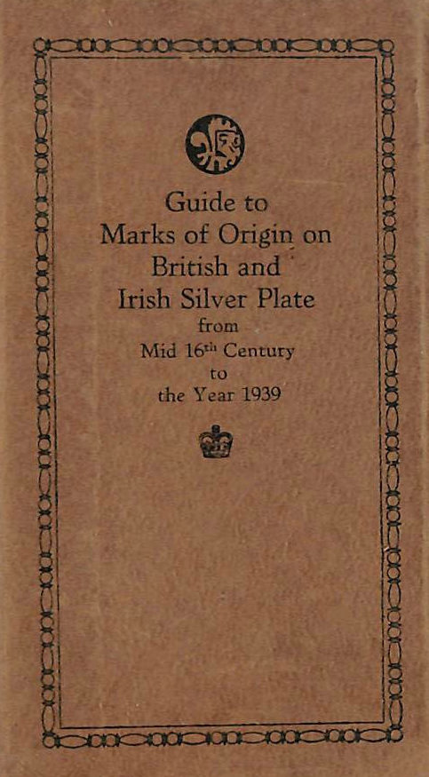 Image for Guide To Marks Of Origin On British And Irish Silver Plate From Mid 16Th Century To The Year 1939