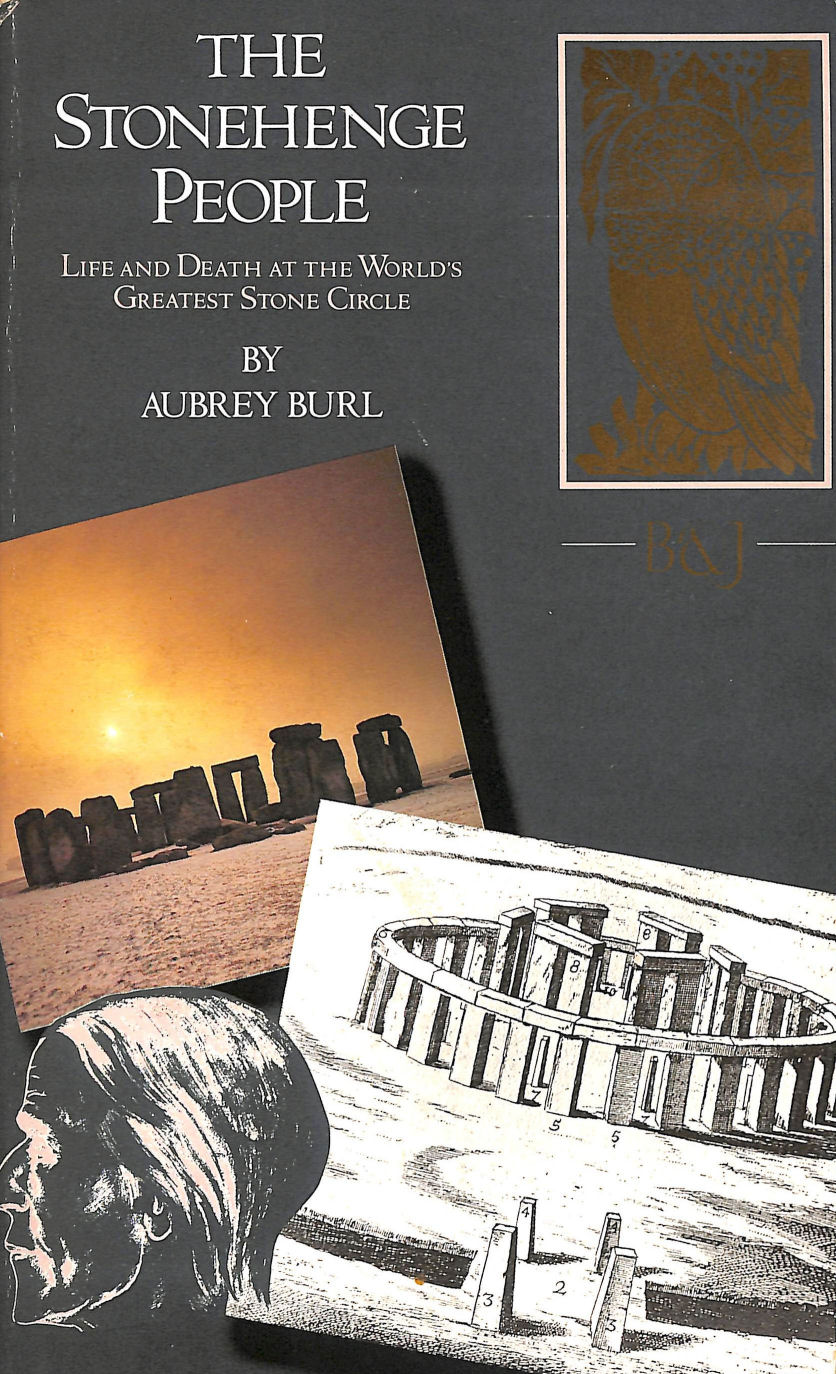 Image for The Stonehenge People: Life and Death at the World's Greatest Stone Circle