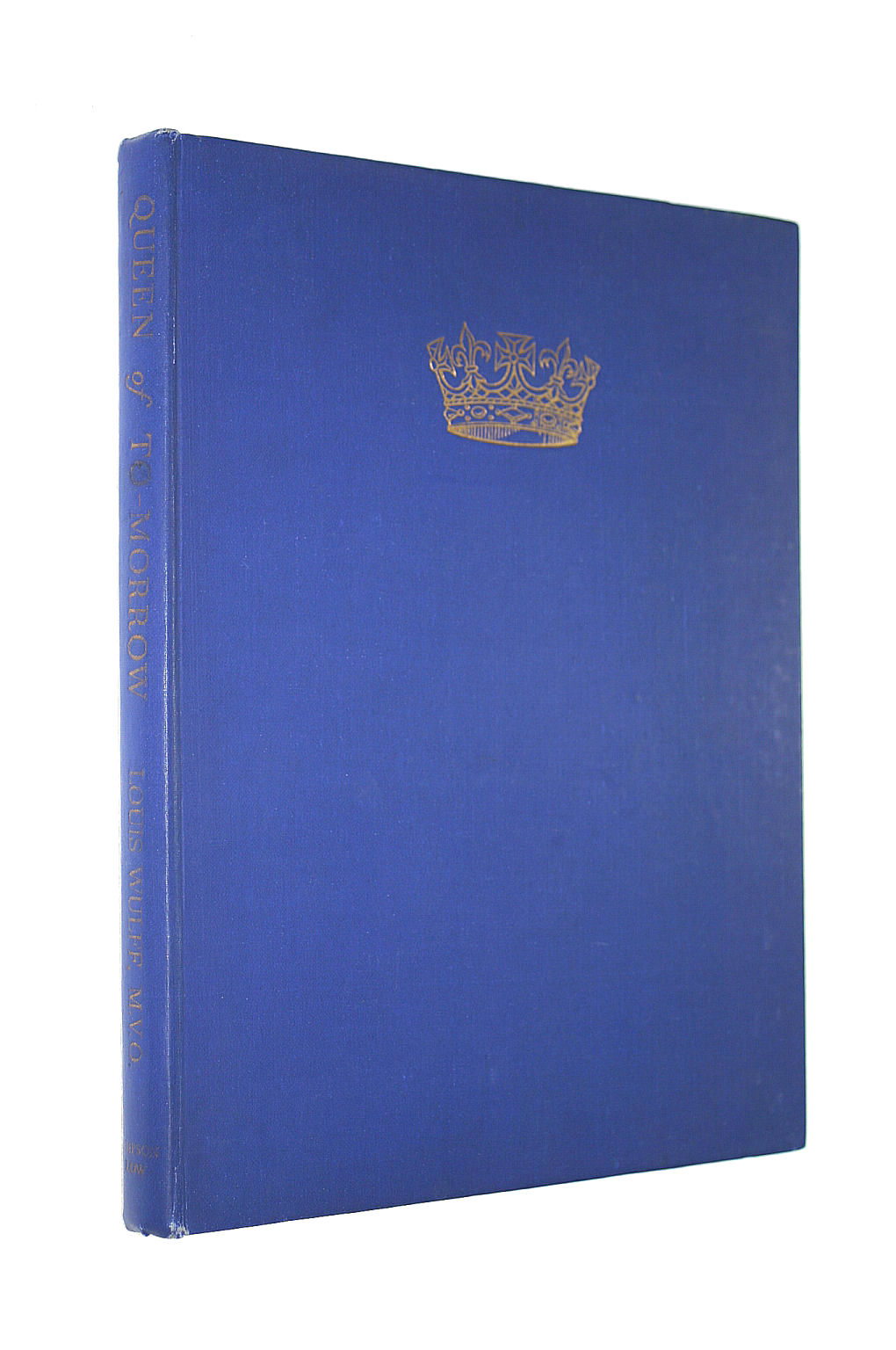 Image for Queen of to-Morrow: An Authentic Study of Hrh the Princess Elizabeth