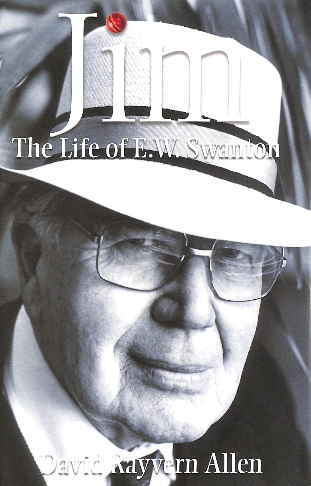 Image for Jim: The Life of E.W.Swanton