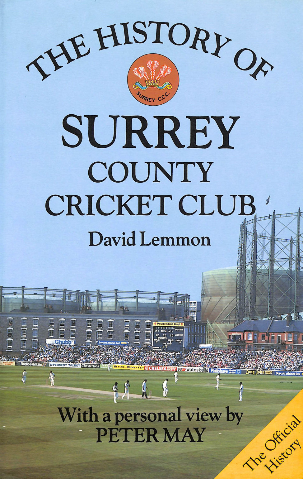 LEMMON, DAVID; MAY, PETER; MAY, PETER [FOREWORD] - The History of Surrey County Cricket Club (Christopher Helm County Cricket)