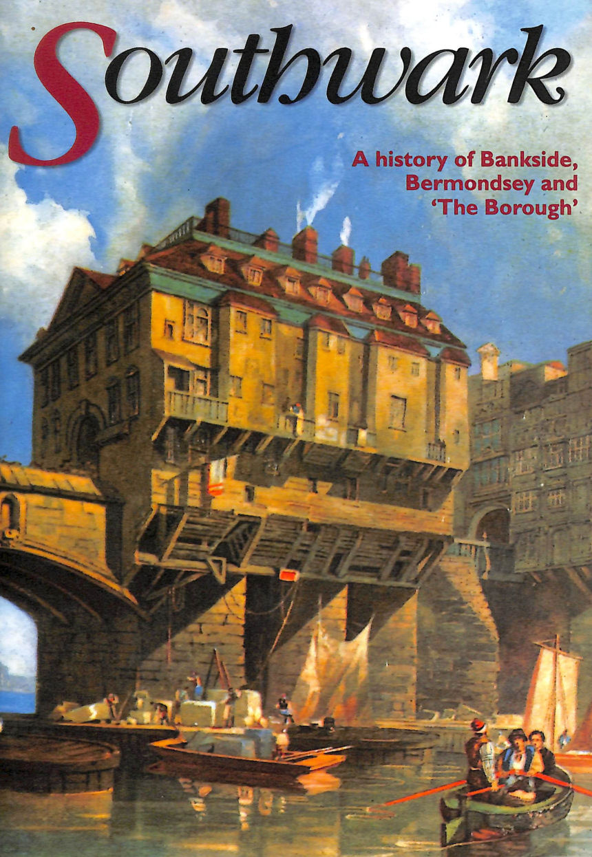 Image for Southwark: A History of Bankside, Bermondsey and the Borough
