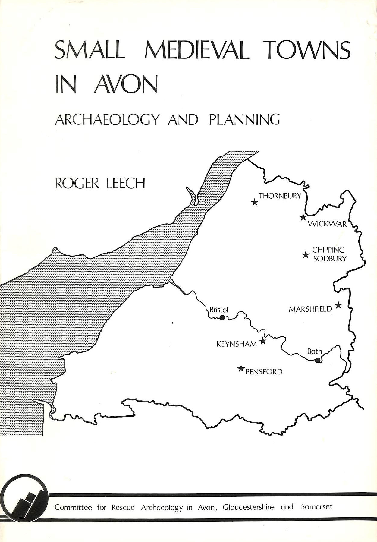Image for Small Mediaeval Towns in Avon: Archaeology and Planning (Western Archaeological Trust)