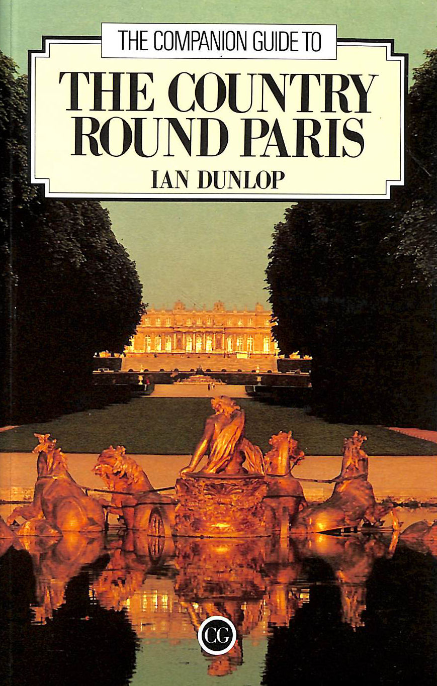 Image for The Companion Guide to the Country round Paris (0) (Companion Guides)