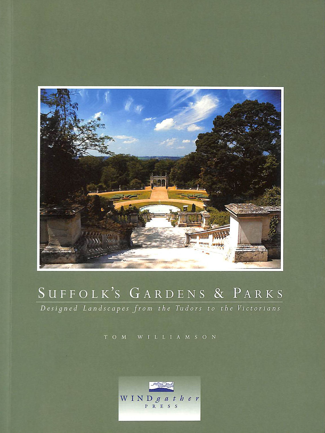 Image for Suffolk's Gardens and Parks: Designed Landscapes from the Tudors to the Victorians