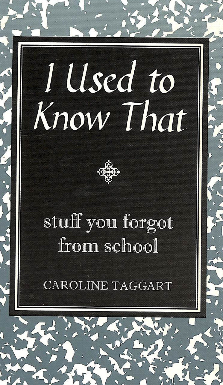 Image for I Used to Know That: Stuff You Forgot From School