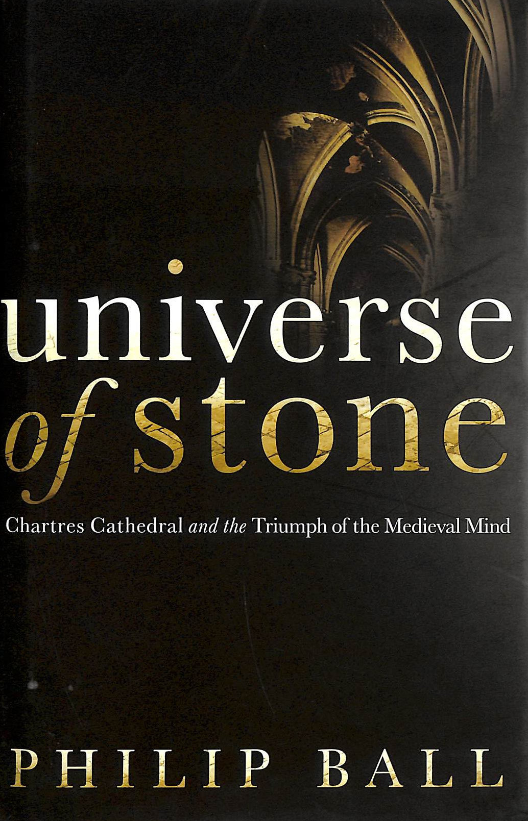 Image for Universe of Stone: Chartres Cathedral and the Triumph of the Medieval Mind