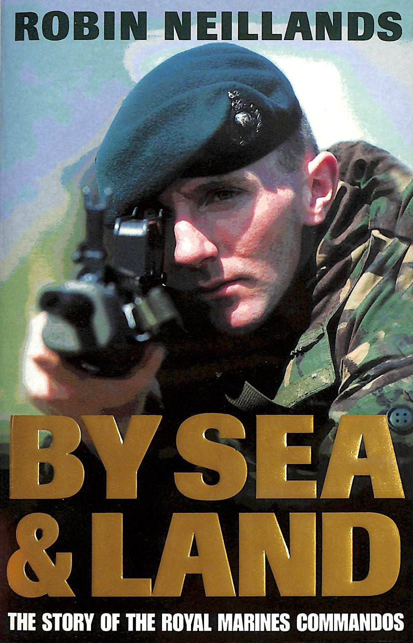 Image for By Sea And Land: Story of the Royal Marine Commandos