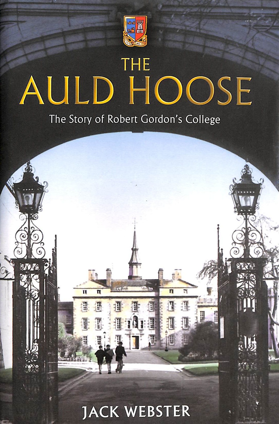 Image for The Auld Hoose: The Story of Robert Gordon's College