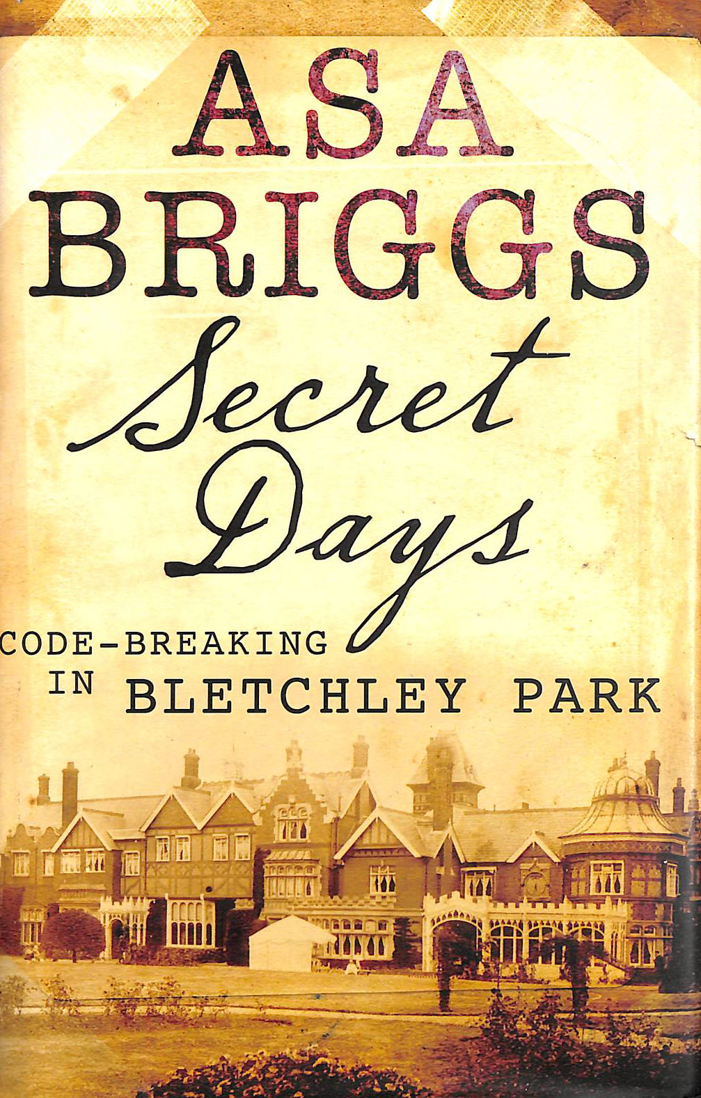 Image for Secret Days: Codebreaking in Bletchley Park: A Memoir of Hut Six and the Enigma Machine