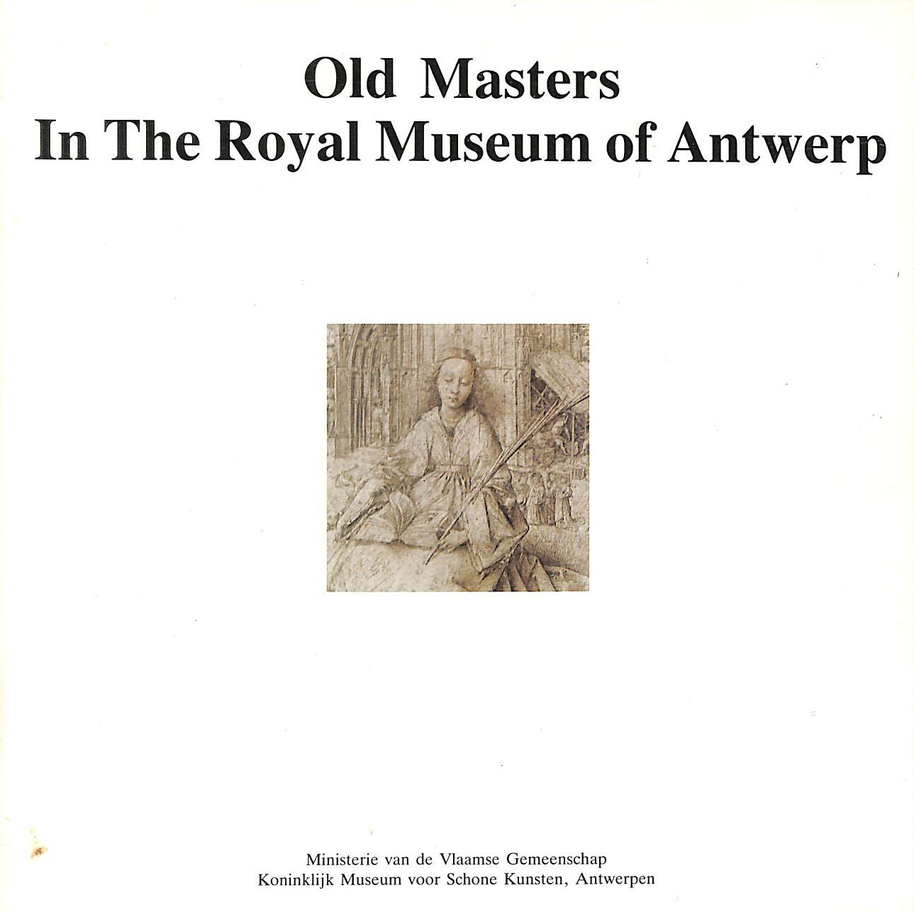 Image for Old Masters in the Royal Museum of Antwerp.