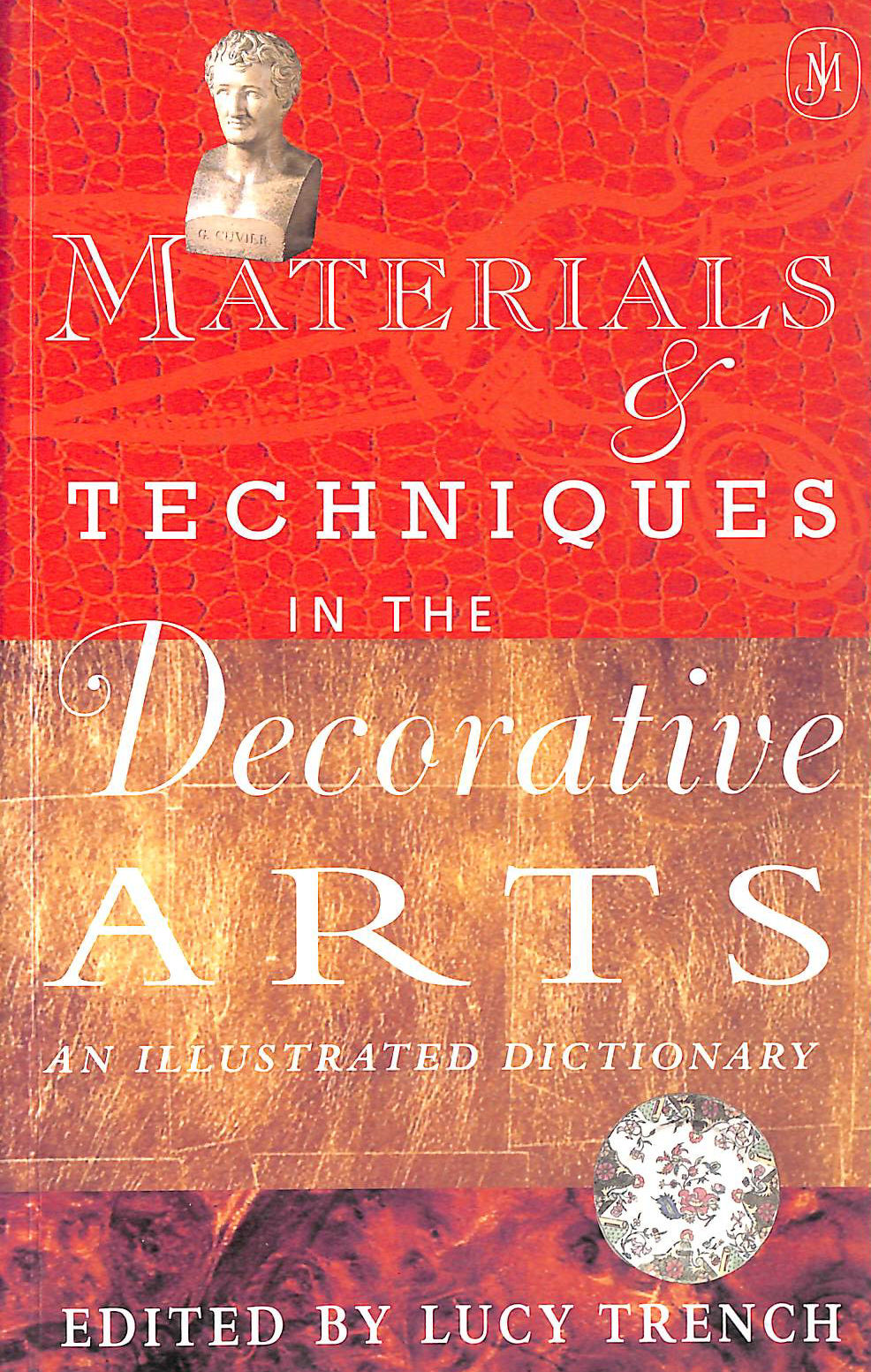 Image for Materials and Techniques in the Decorative Arts: An Illustrated Dictionary