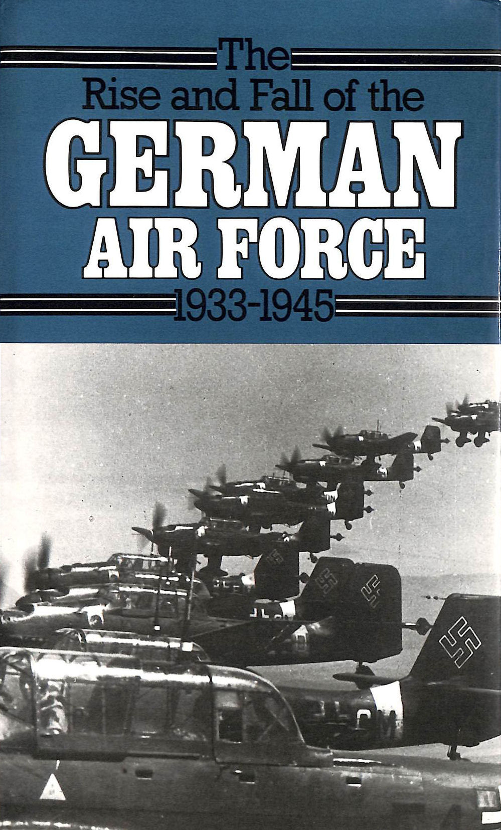 Image for Rise and Fall of the German Air Force, 1933-45