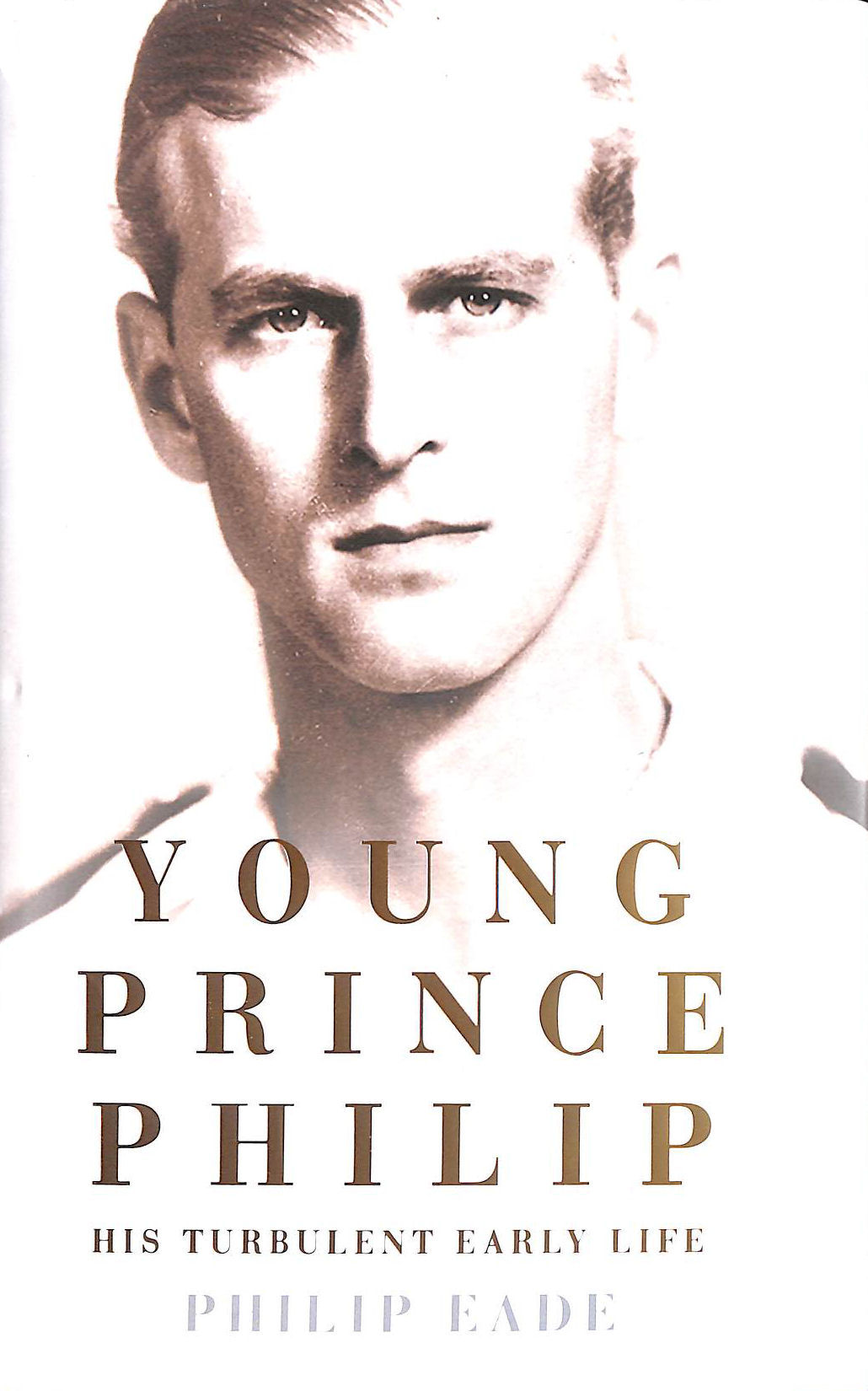 Image for Young Prince Philip: His Turbulent Early Life