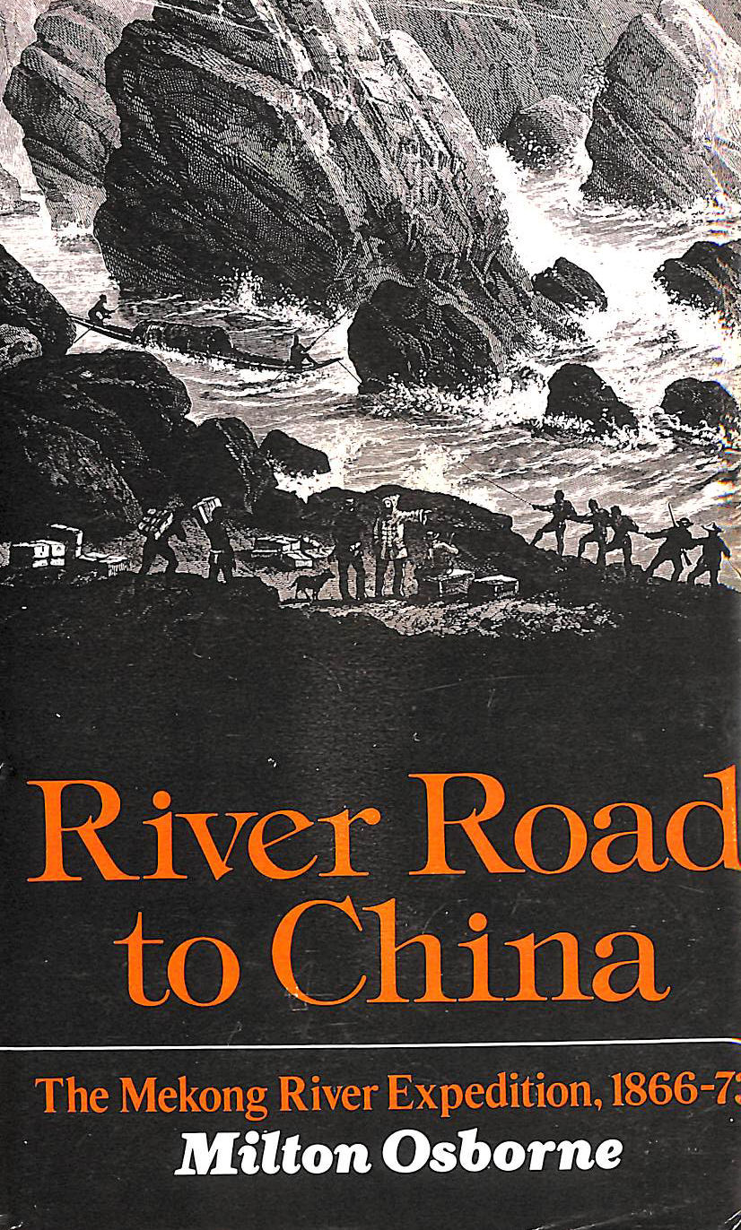 Image for River Road to China : the Mekong River Expedition, 1866-1873 / Milton Osborne