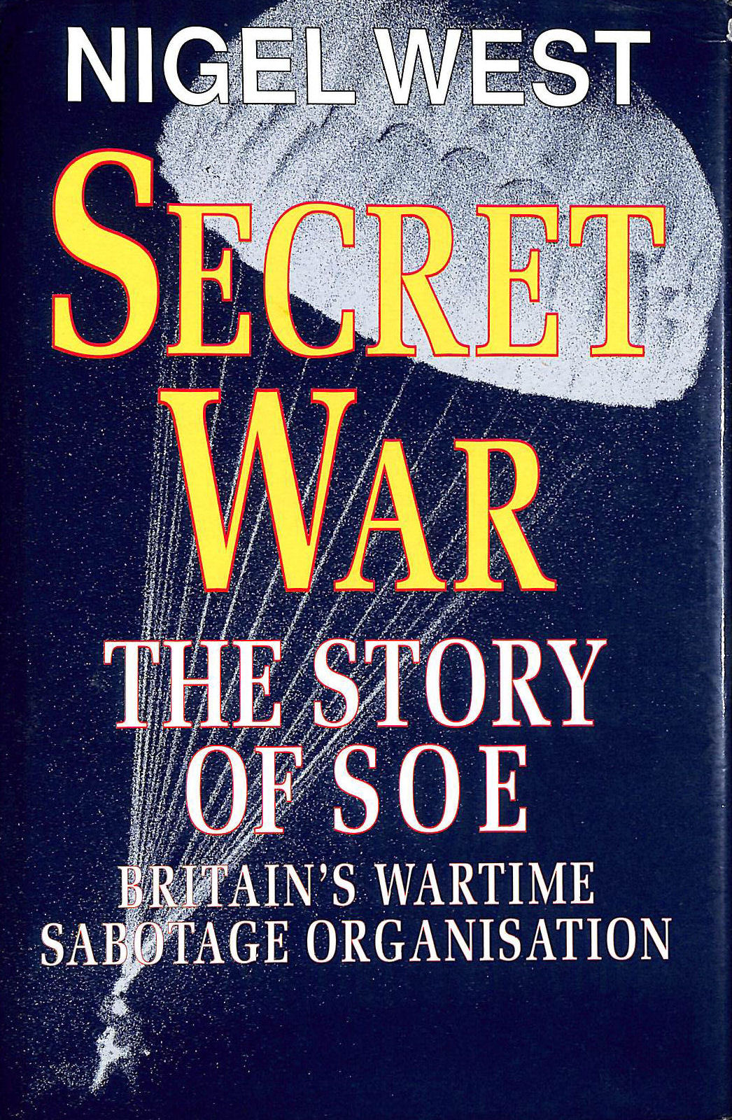 Image for Secret War: Story of S.O.E., Britain's Wartime Sabotage Organisation (A John Curtis book)