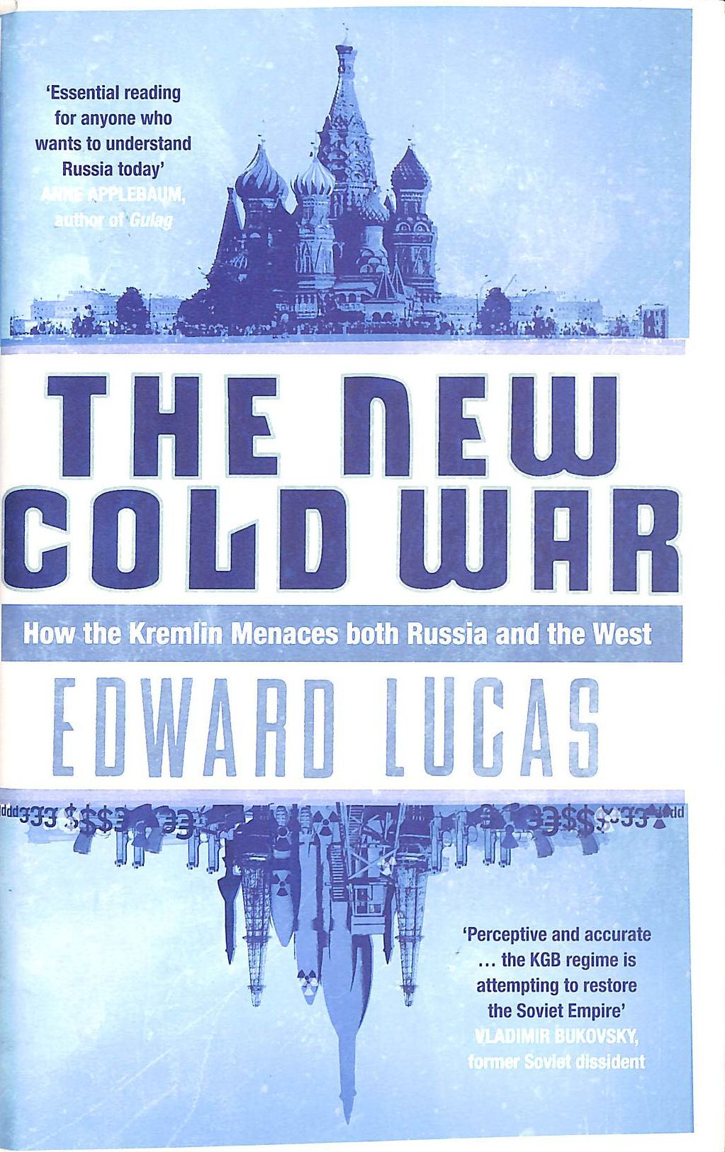 Image for The New Cold War: How the Kremlin Menaces both Russia and the West