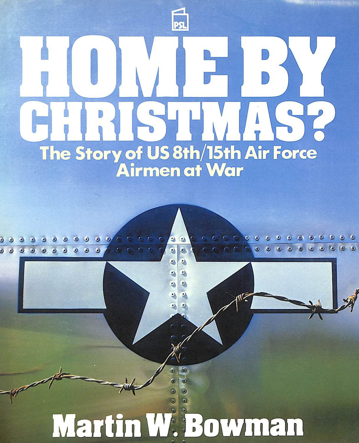 Image for Home by Christmas: Story of US 8th / 15th Air Force Airmen at War