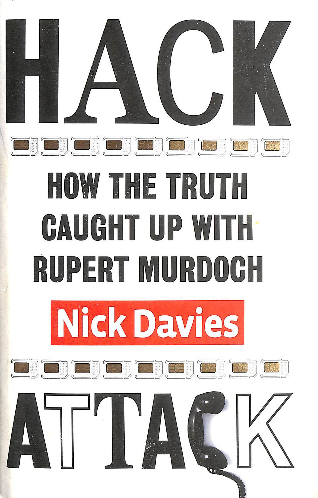 Image for Hack Attack: How the truth caught up with Rupert Murdoch